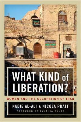 What Kind of Liberation?: Women and the Occupation of Iraq (Paperback)