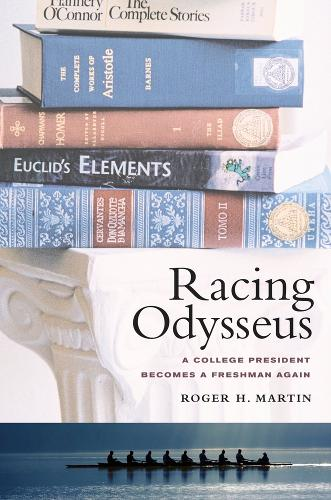 Racing Odysseus: A College President Becomes a Freshman Again (Paperback)