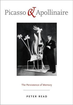 Picasso and Apollinaire: The Persistence of Memory (Paperback)