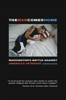 The War Comes Home: Washington's Battle against America's Veterans (Paperback)