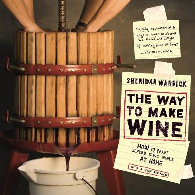 The Way to Make Wine: How to Craft Superb Table Wines at Home (Paperback)
