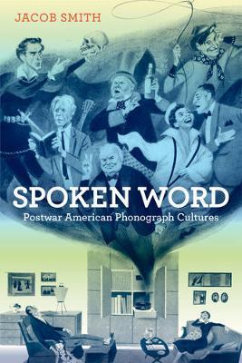Spoken Word: Postwar American Phonograph Cultures (Paperback)