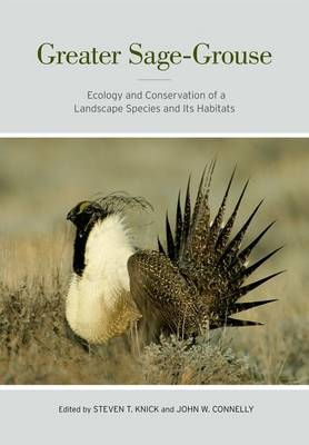 Greater Sage-Grouse: Ecology and Conservation of a Landscape Species and Its Habitats - Studies in Avian Biology 38 (Hardback)