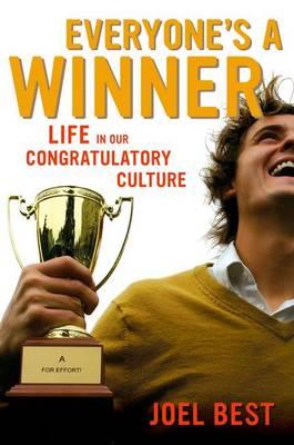 Everyone's a Winner: Life in Our Congratulatory Culture (Hardback)