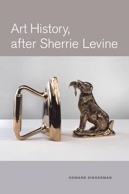 Art History, After Sherrie Levine (Paperback)