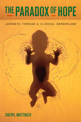 The Paradox of Hope: Journeys through a Clinical Borderland (Paperback)