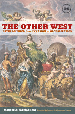 The Other West: Latin America from Invasion to Globalization - California World History Library 14 (Paperback)