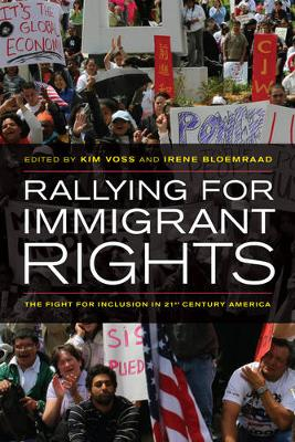 Rallying for Immigrant Rights: The Fight for Inclusion in 21st Century America (Paperback)