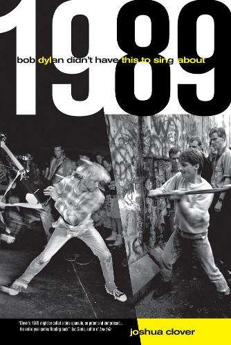 1989: Bob Dylan Didn't Have This to Sing About (Paperback)
