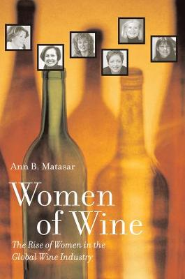 Women of Wine: The Rise of Women in the Global Wine Industry (Paperback)