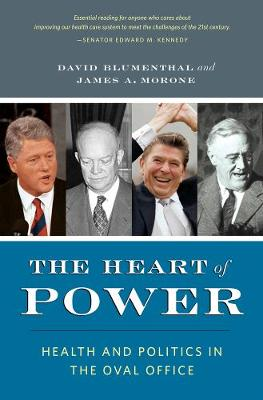 The Heart of Power, With a New Preface: Health and Politics in the Oval Office (Paperback)
