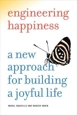 Engineering Happiness: A New Approach for Building a Joyful Life (Paperback)