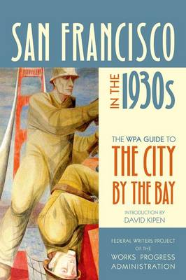 San Francisco in the 1930s: The WPA Guide to the City by the Bay (Paperback)