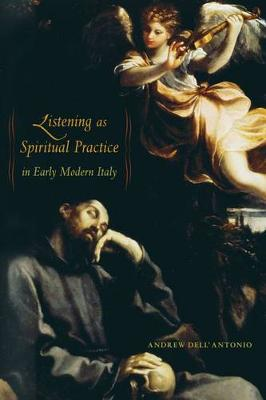 Listening as Spiritual Practice in Early Modern Italy (Hardback)