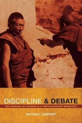 Discipline and Debate: The Language of Violence in a Tibetan Buddhist Monastery (Hardback)