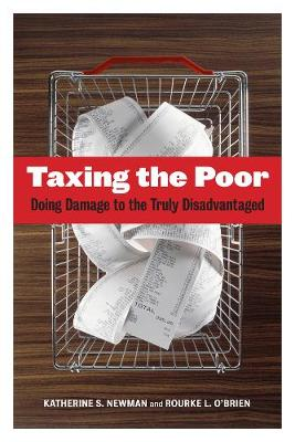 Taxing the Poor: Doing Damage to the Truly Disadvantaged - Wildavsky Forum Series 7 (Paperback)