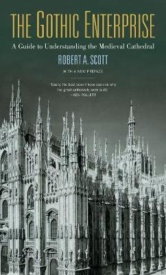 The Gothic Enterprise: A Guide to Understanding the Medieval Cathedral (Paperback)