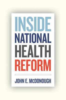 Inside National Health Reform - California/Milbank Books on Health and the Public 22 (Hardback)