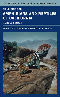 Field Guide to Amphibians and Reptiles of California - California Natural History Guides 103 (Paperback)