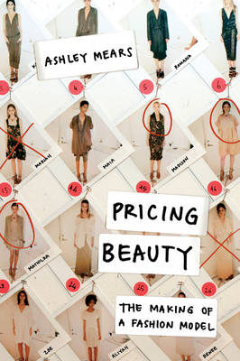Pricing Beauty: The Making of a Fashion Model (Paperback)