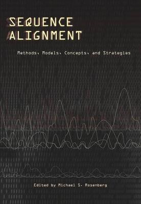 Sequence Alignment: Methods, Models, Concepts, and Strategies (Paperback)