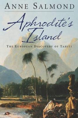 Aphrodite's Island: The European Discovery of Tahiti (Paperback)