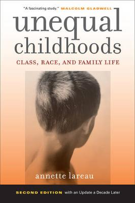 Unequal Childhoods: Class, Race, and Family Life (Paperback)