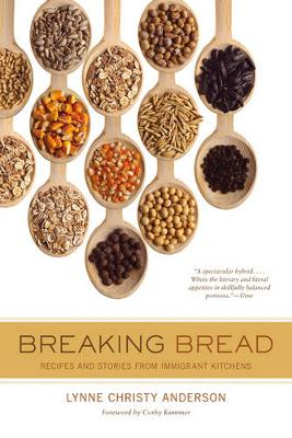 Breaking Bread: Recipes and Stories from Immigrant Kitchens - California Studies in Food and Culture 29 (Paperback)