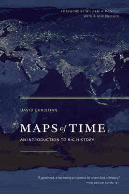 Maps of Time: An Introduction to Big History - California World History Library 2 (Paperback)