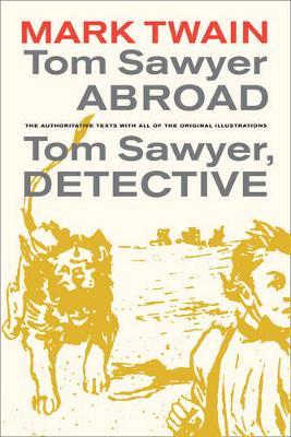 Tom Sawyer Abroad: Tom Sawyer Abroad / Tom Sawyer, Detective AND Tom Sawyer, Detective - Mark Twain Library 2 (Paperback)