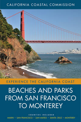 Beaches and Parks from San Francisco to Monterey: Counties Included: Marin, San Francisco, San Mateo, Santa Cruz, Monterey - Experience the California Coast 4 (Paperback)