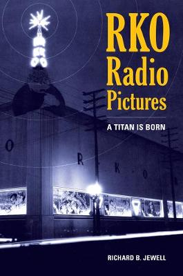 RKO Radio Pictures: A Titan Is Born (Paperback)