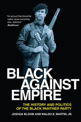 Black against Empire: The History and Politics of the Black Panther Party (Hardback)