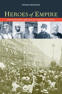 Heroes of Empire: Five Charismatic Men and the Conquest of Africa (Paperback)