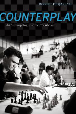 Counterplay: An Anthropologist at the Chessboard (Paperback)