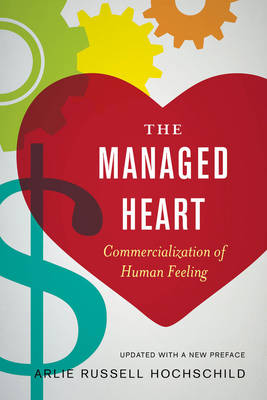 The Managed Heart: Commercialization of Human Feeling (Paperback)