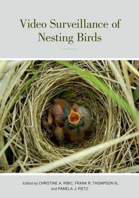 Video Surveillance of Nesting Birds - Studies in Avian Biology 43 (Hardback)
