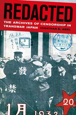 Redacted: The Archives of Censorship in Transwar Japan - Asia Pacific Modern 11 (Hardback)