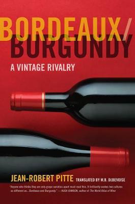 Bordeaux/Burgundy: A Vintage Rivalry (Paperback)