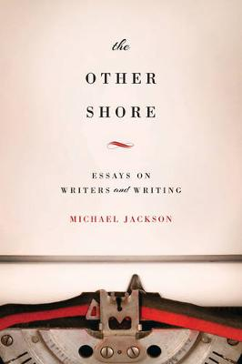 The Other Shore: Essays on Writers and Writing (Hardback)