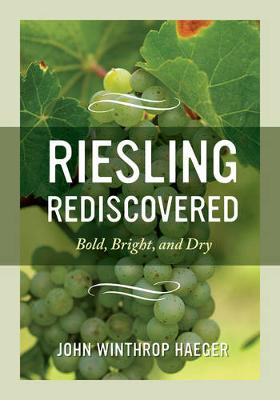 Riesling Rediscovered: Bold, Bright, and Dry (Hardback)