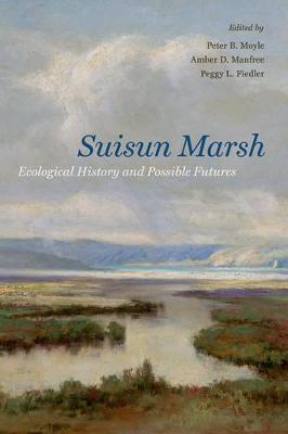 Suisun Marsh: Ecological History and Possible Futures (Paperback)