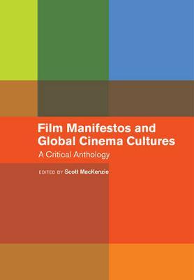 Film Manifestos and Global Cinema Cultures: A Critical Anthology (Hardback)