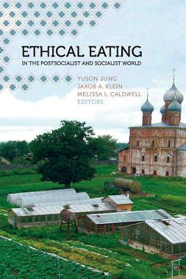 Ethical Eating in the Postsocialist and Socialist World (Hardback)