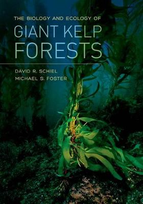 The Biology and Ecology of Giant Kelp Forests (Hardback)