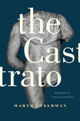 The Castrato: Reflections on Natures and Kinds - Ernest Bloch Lectures 16 (Hardback)