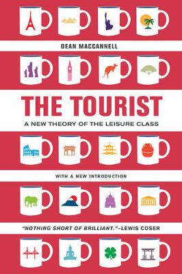 The Tourist: A New Theory of the Leisure Class (Paperback)