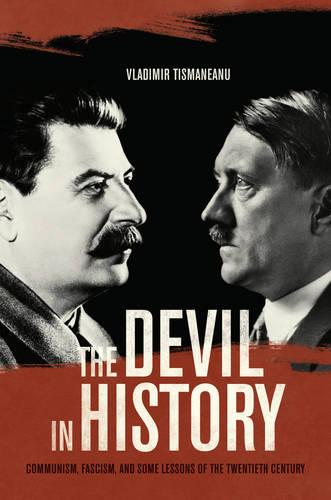 The Devil in History: Communism, Fascism, and Some Lessons of the Twentieth Century (Paperback)