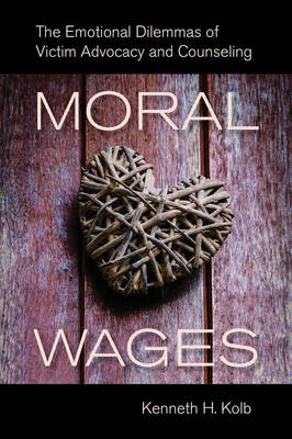 Moral Wages: The Emotional Dilemmas of Victim Advocacy and Counseling (Paperback)