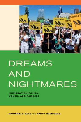 Dreams and Nightmares: Immigration Policy, Youth, and Families (Hardback)